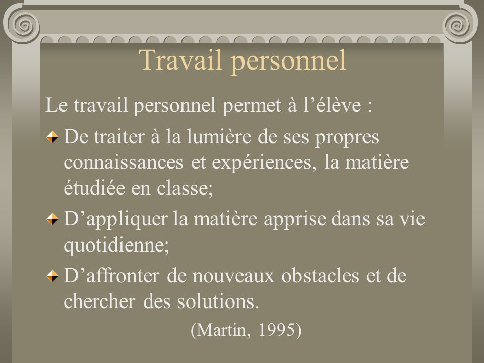 Travail personnel Le travail personnel permet à l'élève :
