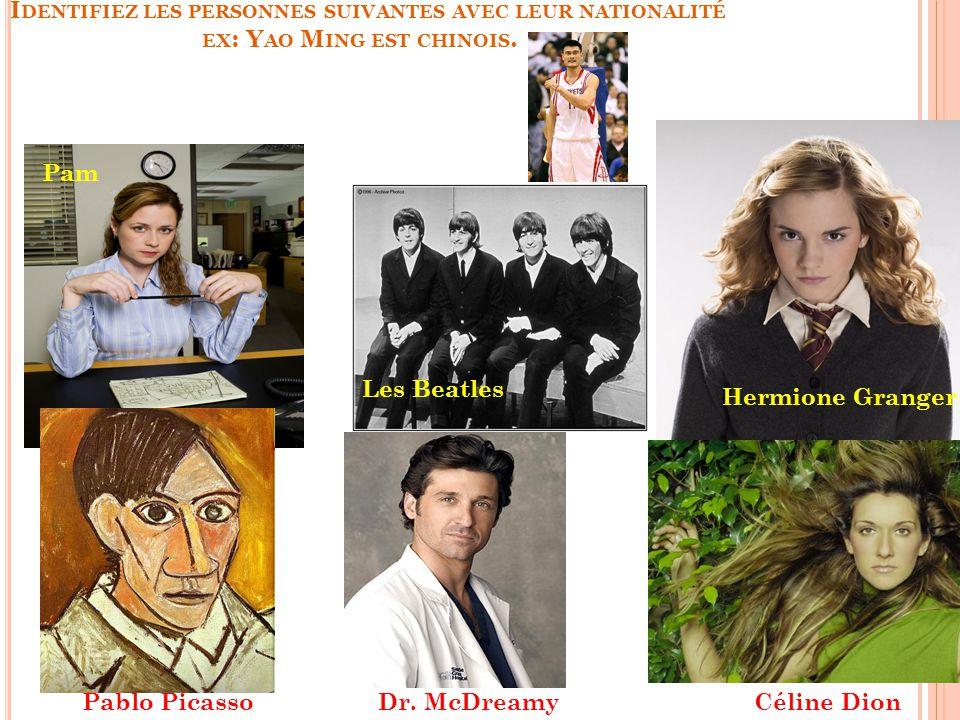 Identifiez les personnes suivantes avec leur nationalité