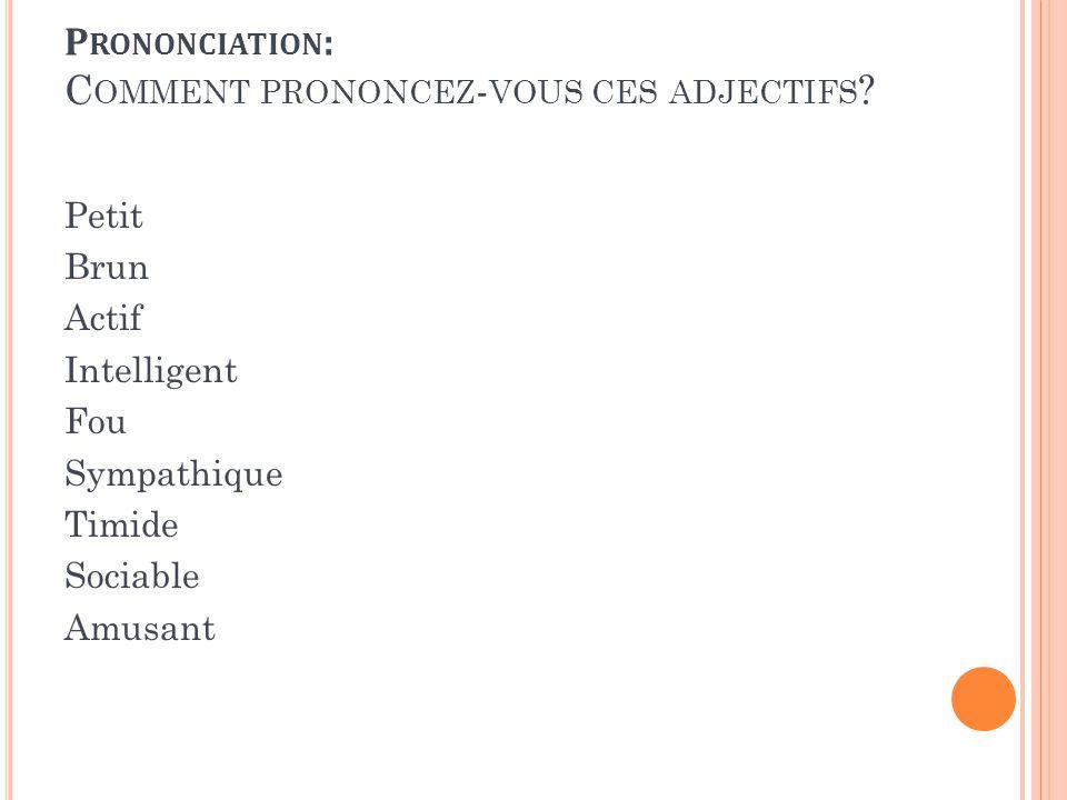 Prononciation: Comment prononcez-vous ces adjectifs