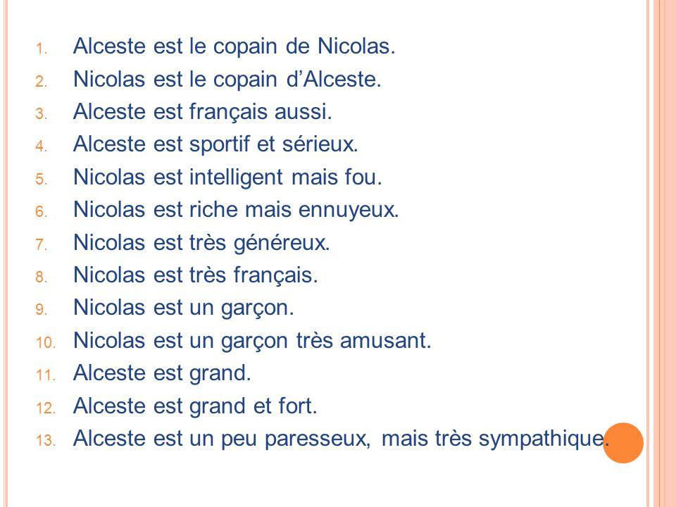 Alceste est le copain de Nicolas.