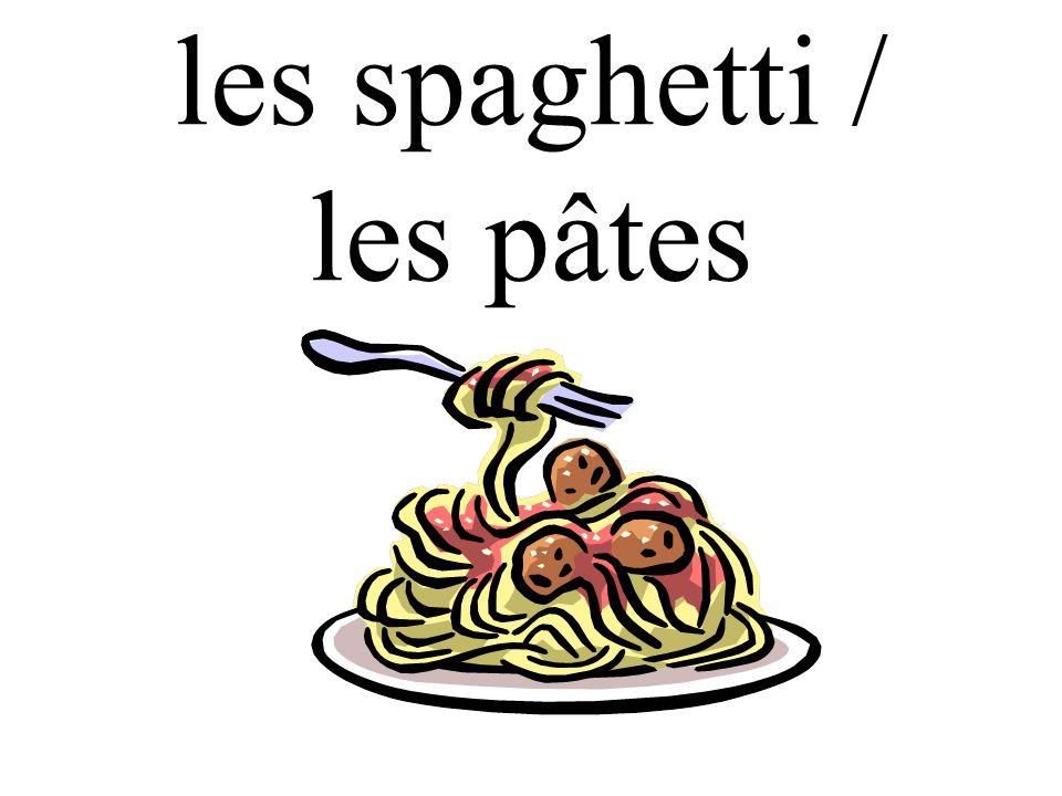les spaghetti / les pâtes