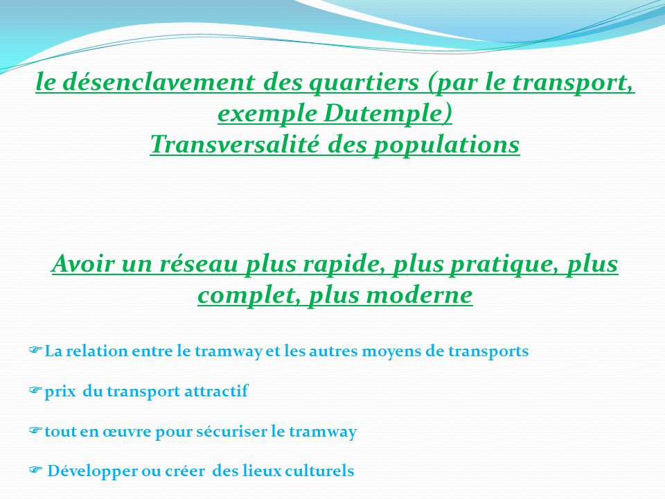 le désenclavement des quartiers (par le transport, exemple Dutemple)