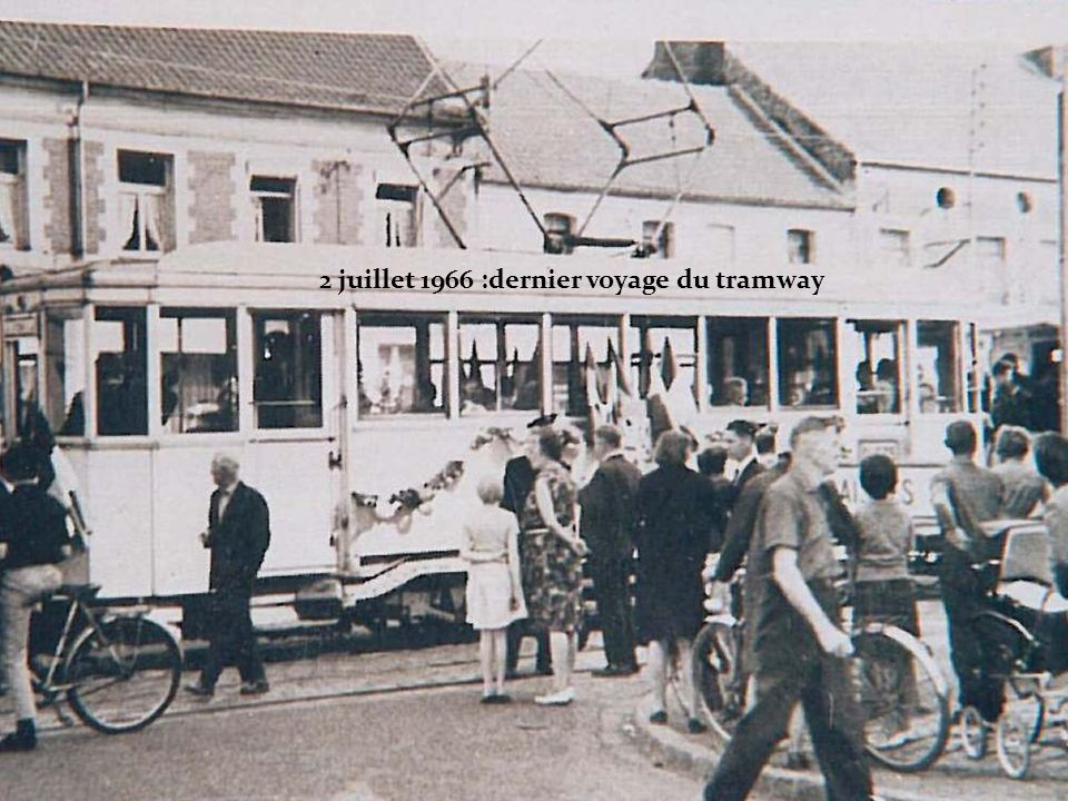 2 juillet 1966 :dernier voyage du tramway