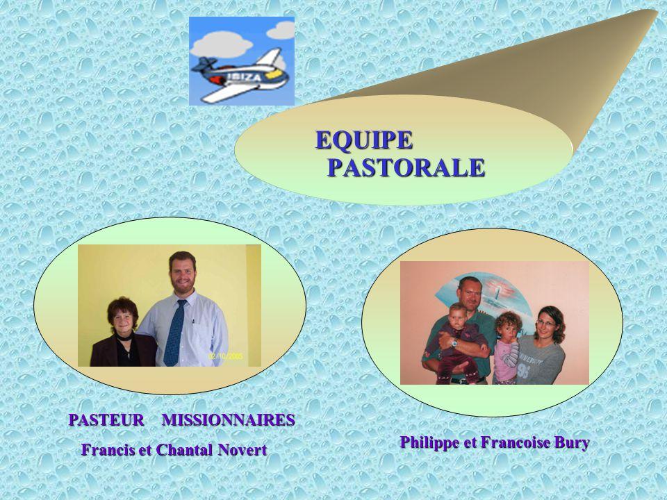 EQUIPE PASTORALE PASTEUR MISSIONNAIRES Francis et Chantal Novert