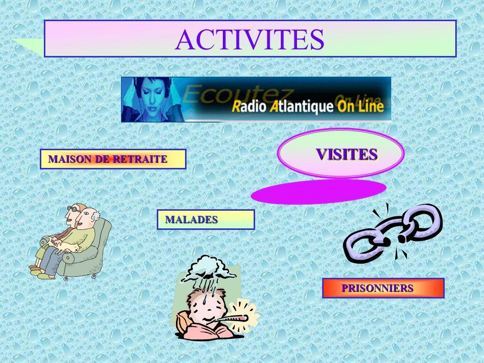 ACTIVITES VISITES MAISON DE RETRAITE MALADES PRISONNIERS