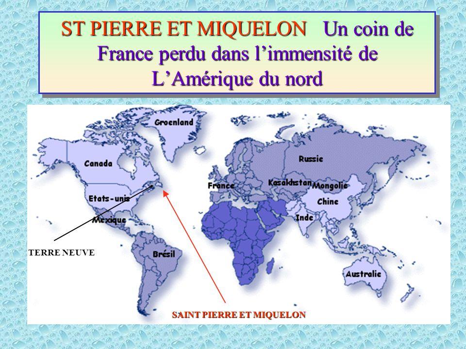 ST PIERRE ET MIQUELON Un coin de France perdu dans l'immensité de L'Amérique du nord