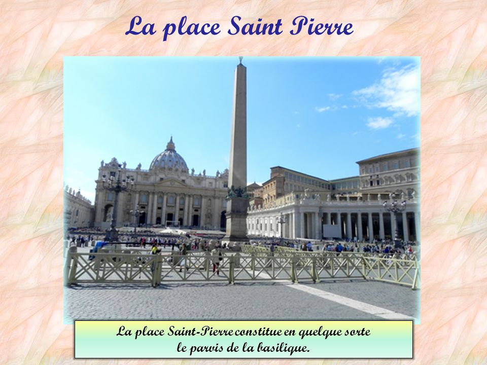 La place Saint Pierre La place Saint-Pierre constitue en quelque sorte