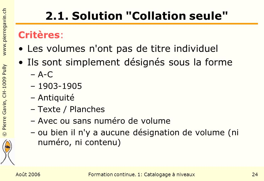 2.1. Solution Collation seule