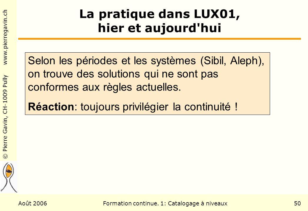 La pratique dans LUX01, hier et aujourd hui