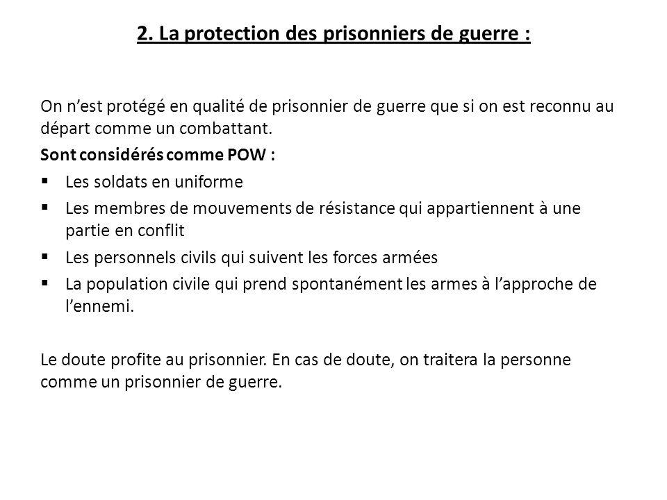 2. La protection des prisonniers de guerre :