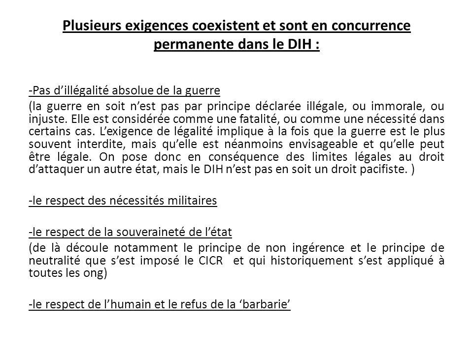 Plusieurs exigences coexistent et sont en concurrence permanente dans le DIH :