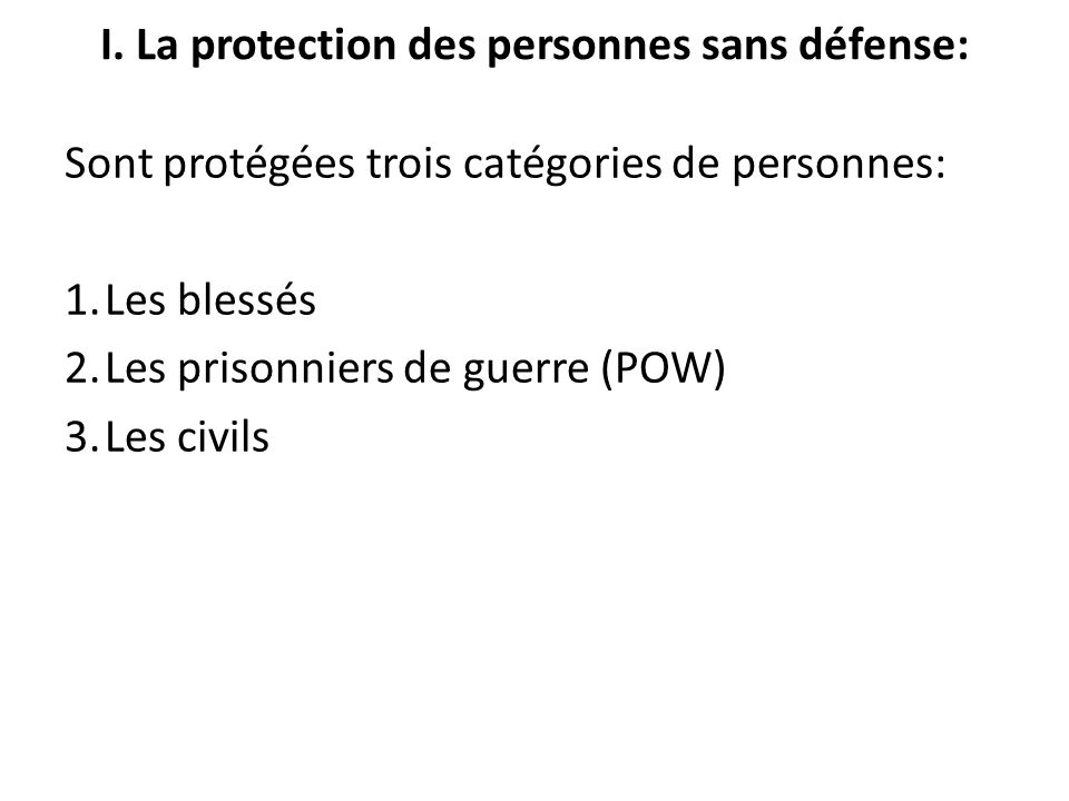 I. La protection des personnes sans défense: