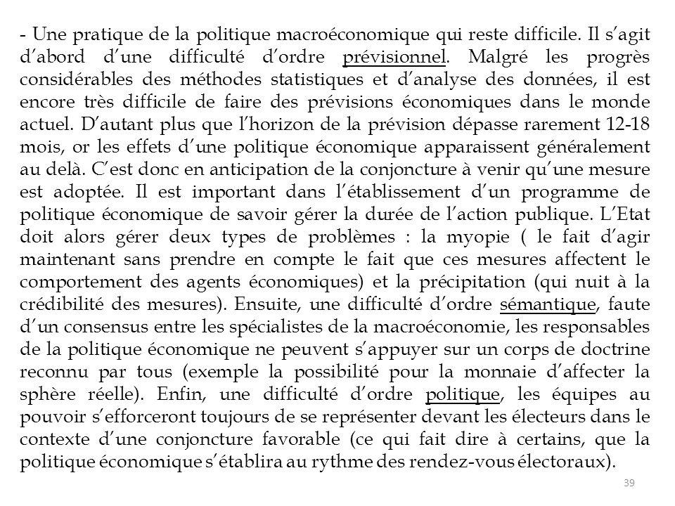 - Une pratique de la politique macroéconomique qui reste difficile