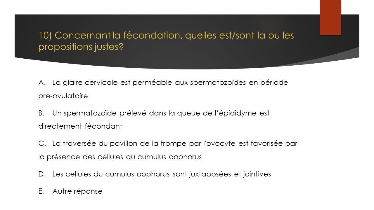 10) Concernant la fécondation, quelles est/sont la ou les propositions justes
