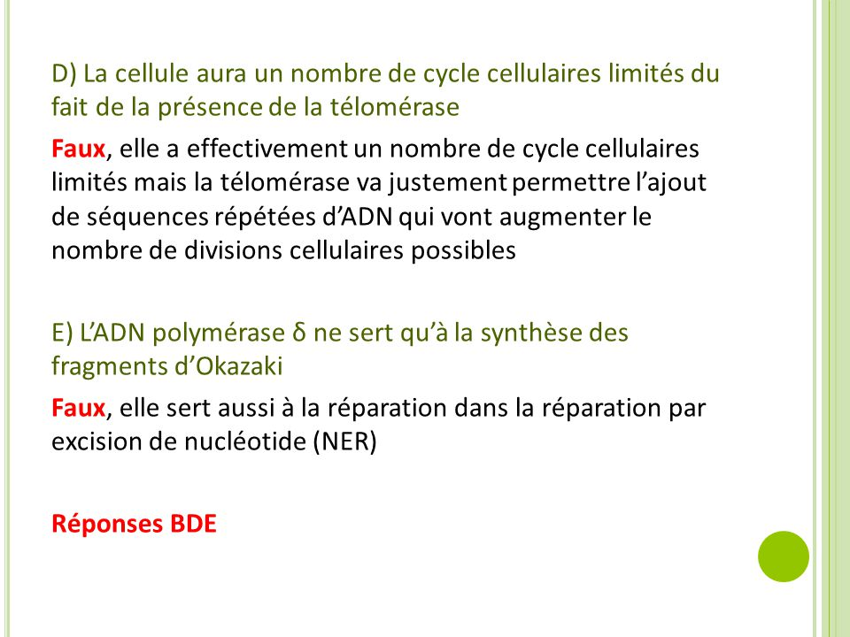 D) La cellule aura un nombre de cycle cellulaires limités du fait de la présence de la télomérase