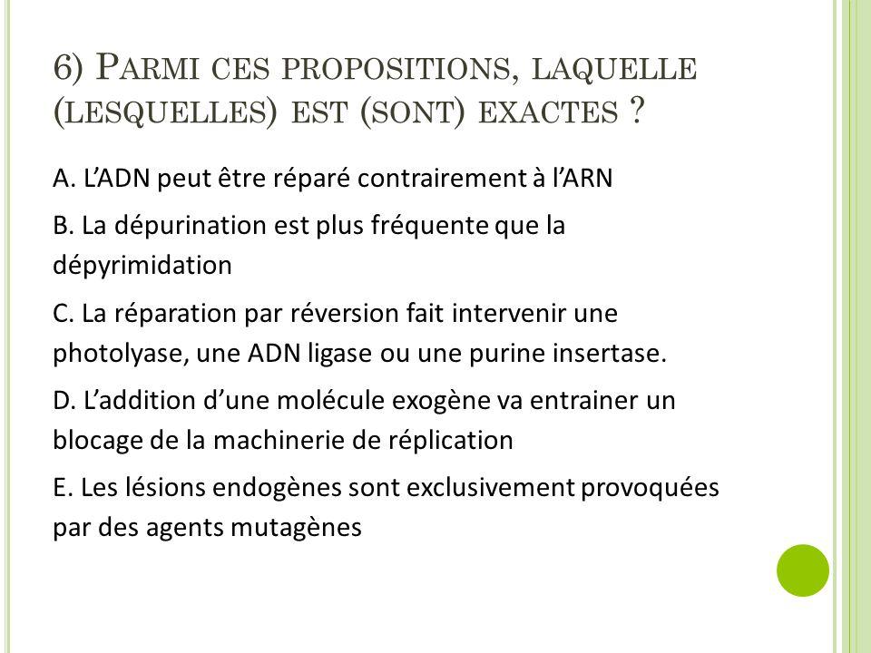 6) Parmi ces propositions, laquelle (lesquelles) est (sont) exactes