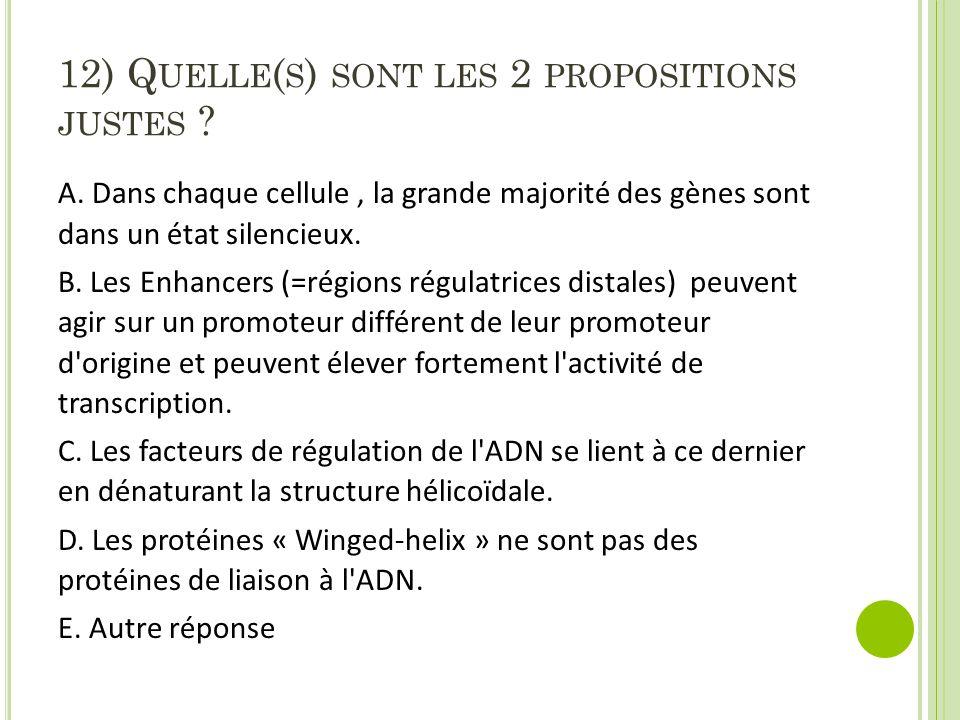 12) Quelle(s) sont les 2 propositions justes