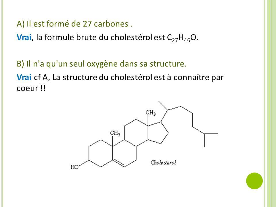 A) Il est formé de 27 carbones .