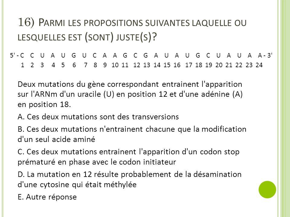 16) Parmi les propositions suivantes laquelle ou lesquelles est (sont) juste(s)
