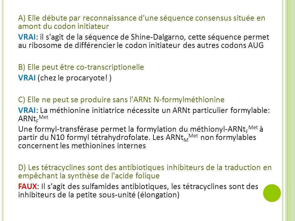 A) Elle débute par reconnaissance d une séquence consensus située en amont du codon initiateur