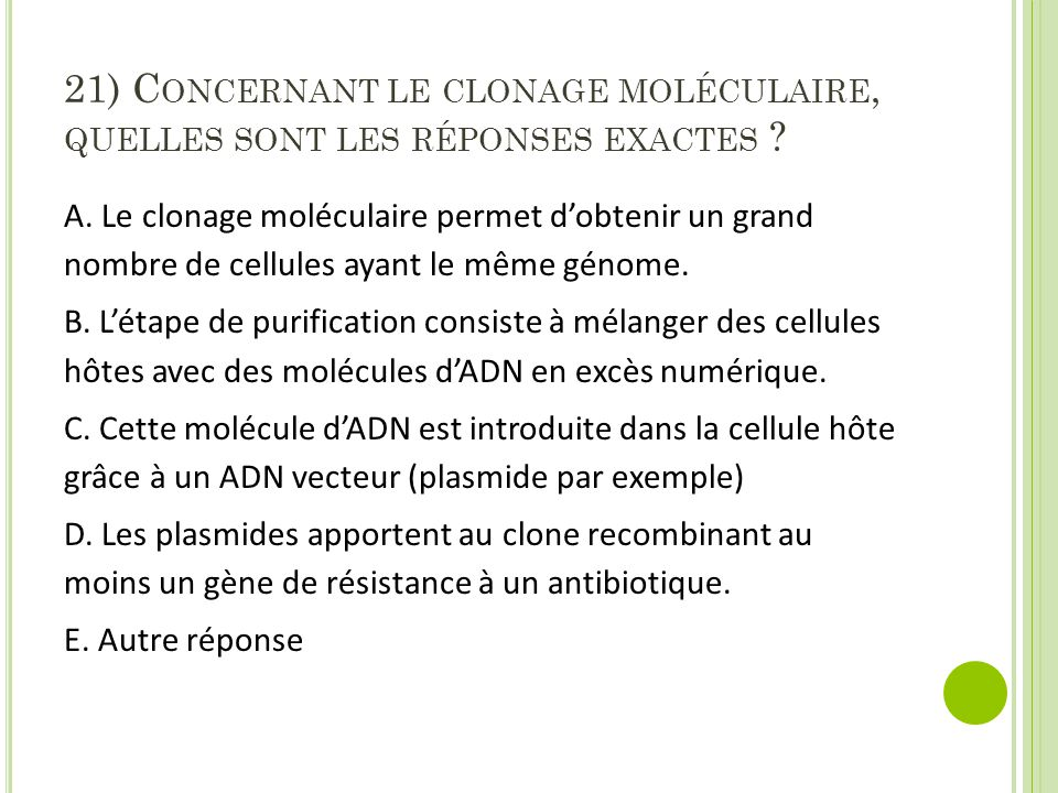 21) Concernant le clonage moléculaire, quelles sont les réponses exactes