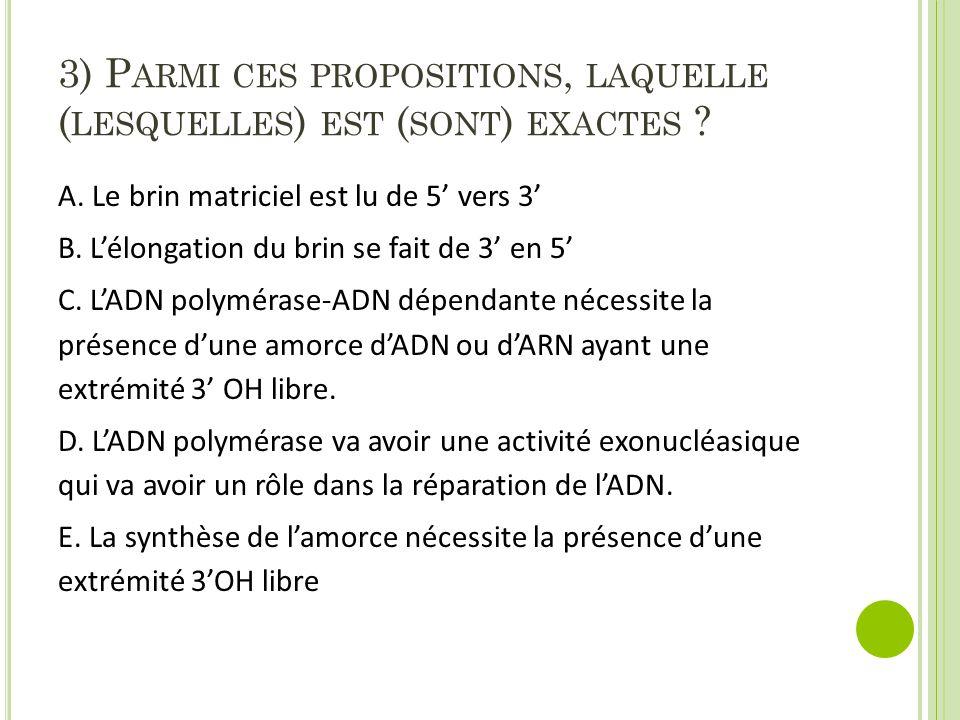 3) Parmi ces propositions, laquelle (lesquelles) est (sont) exactes
