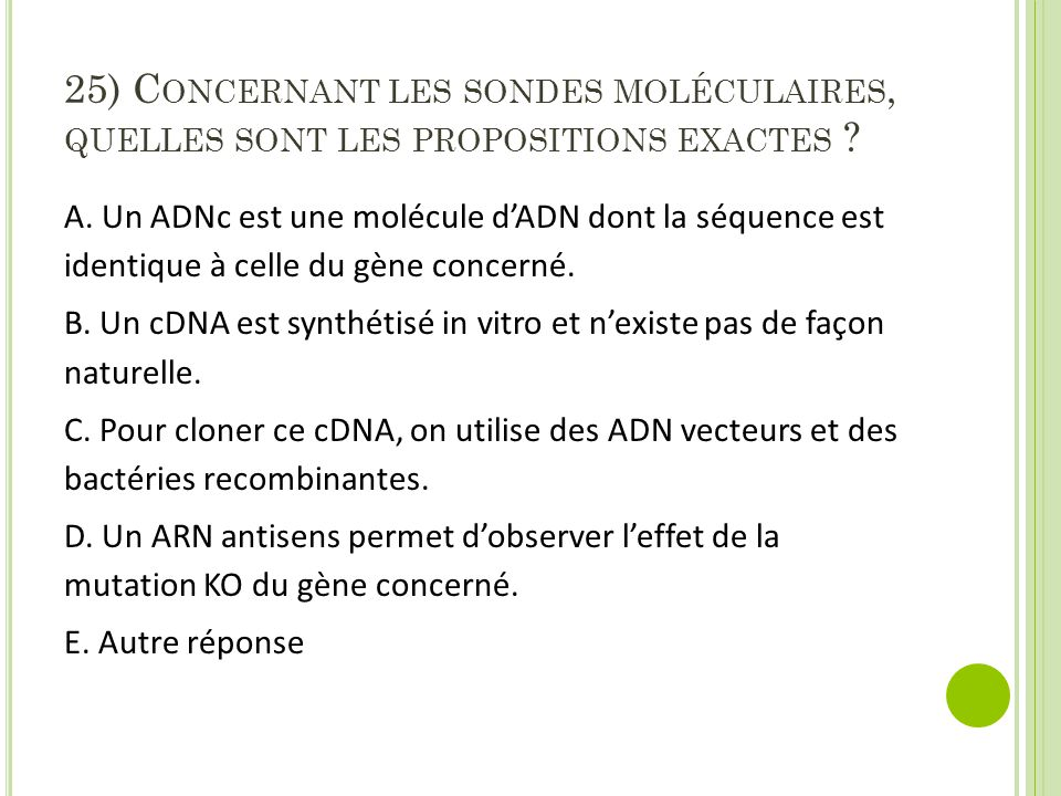 25) Concernant les sondes moléculaires, quelles sont les propositions exactes