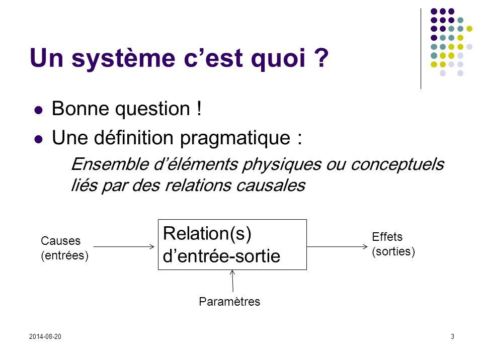 Un système c'est quoi Bonne question ! Une définition pragmatique :