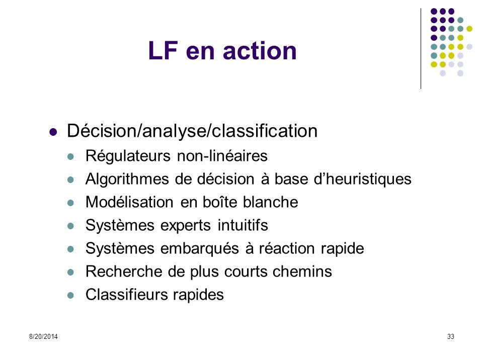LF en action Décision/analyse/classification Régulateurs non-linéaires