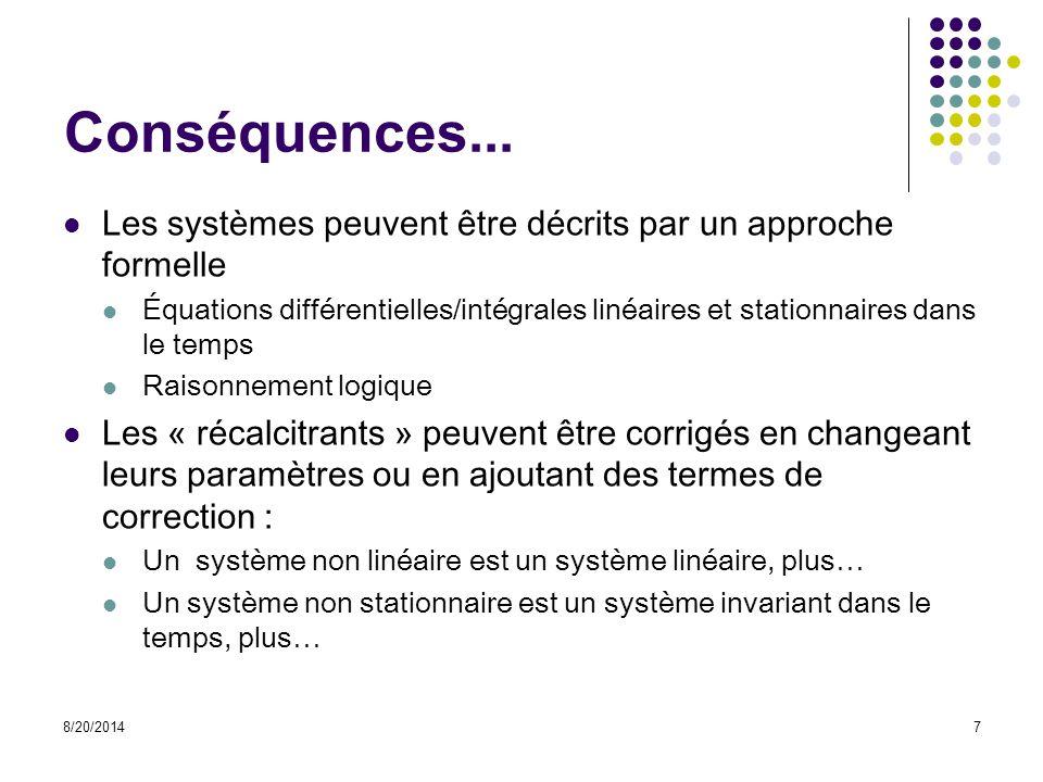Conséquences... Les systèmes peuvent être décrits par un approche formelle.