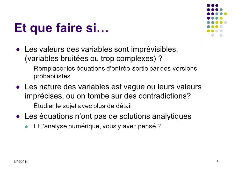 Et que faire si… Les valeurs des variables sont imprévisibles, (variables bruitées ou trop complexes)