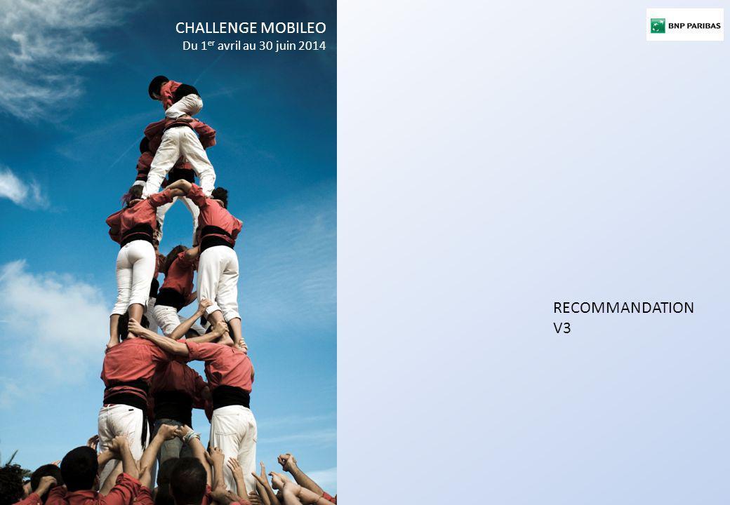 CHALLENGE MOBILEO Du 1er avril au 30 juin 2014 RECOMMANDATION V3