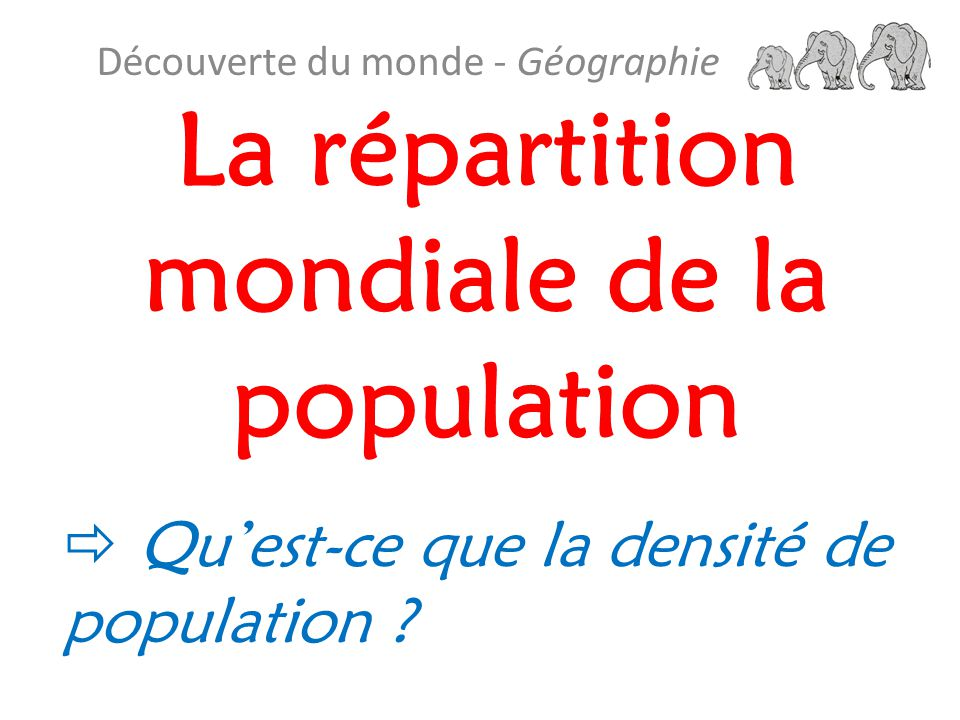 La répartition mondiale de la population