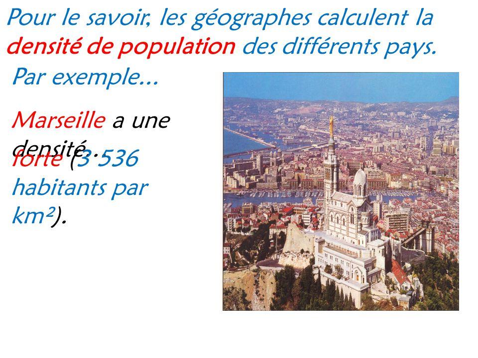 Pour le savoir, les géographes calculent la densité de population des différents pays.