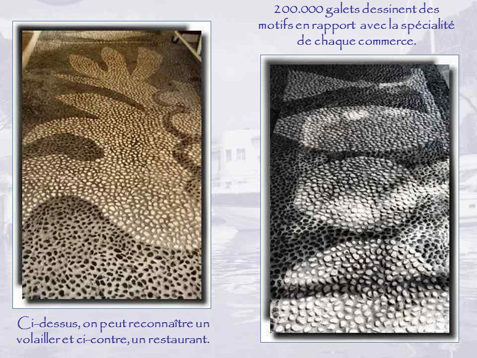 200.000 galets dessinent des motifs en rapport avec la spécialité de chaque commerce.