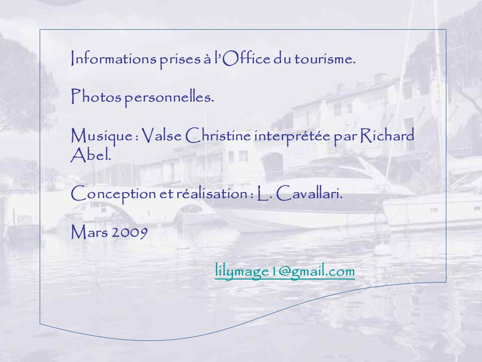 Informations prises à l'Office du tourisme.