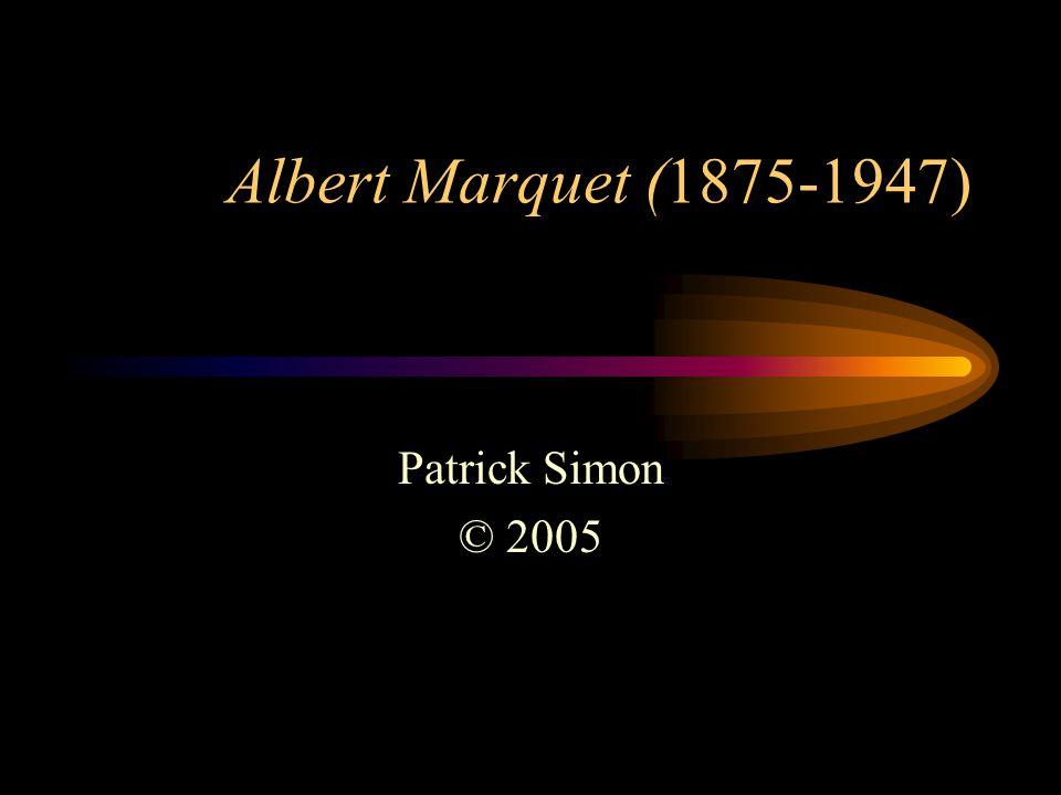 Albert Marquet (1875-1947) Patrick Simon © 2005