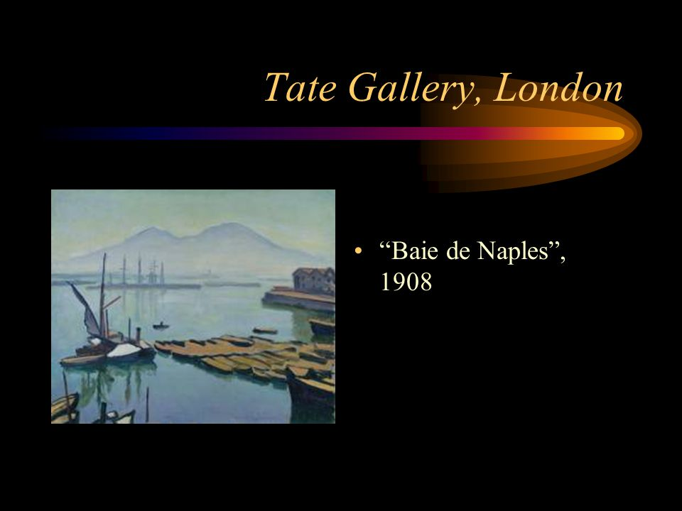 Tate Gallery, London Baie de Naples , 1908