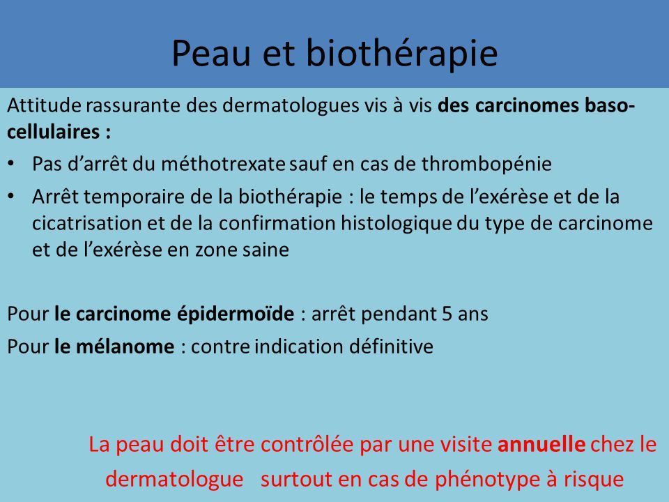 Peau et biothérapie Attitude rassurante des dermatologues vis à vis des carcinomes baso-cellulaires :
