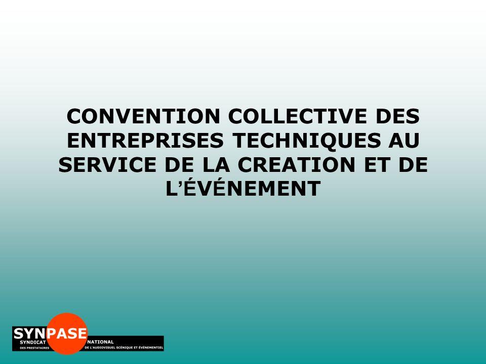 CONVENTION COLLECTIVE DES ENTREPRISES TECHNIQUES AU SERVICE DE LA CREATION ET DE L'ÉVÉNEMENT
