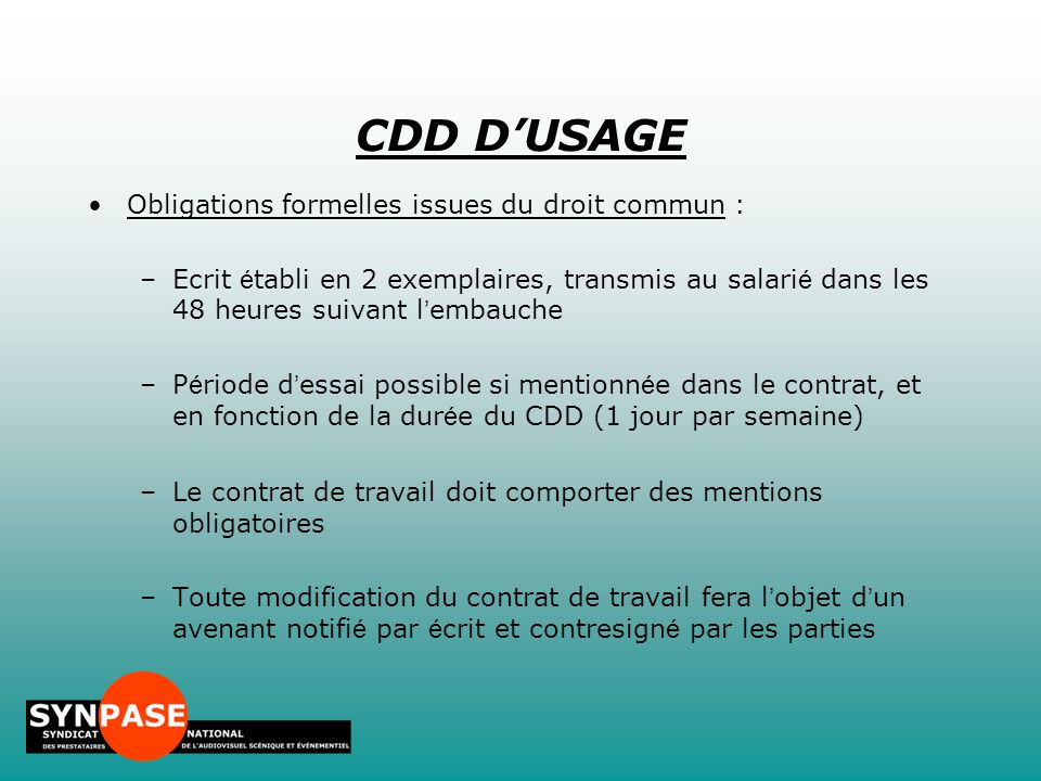 CDD D'USAGE Obligations formelles issues du droit commun :