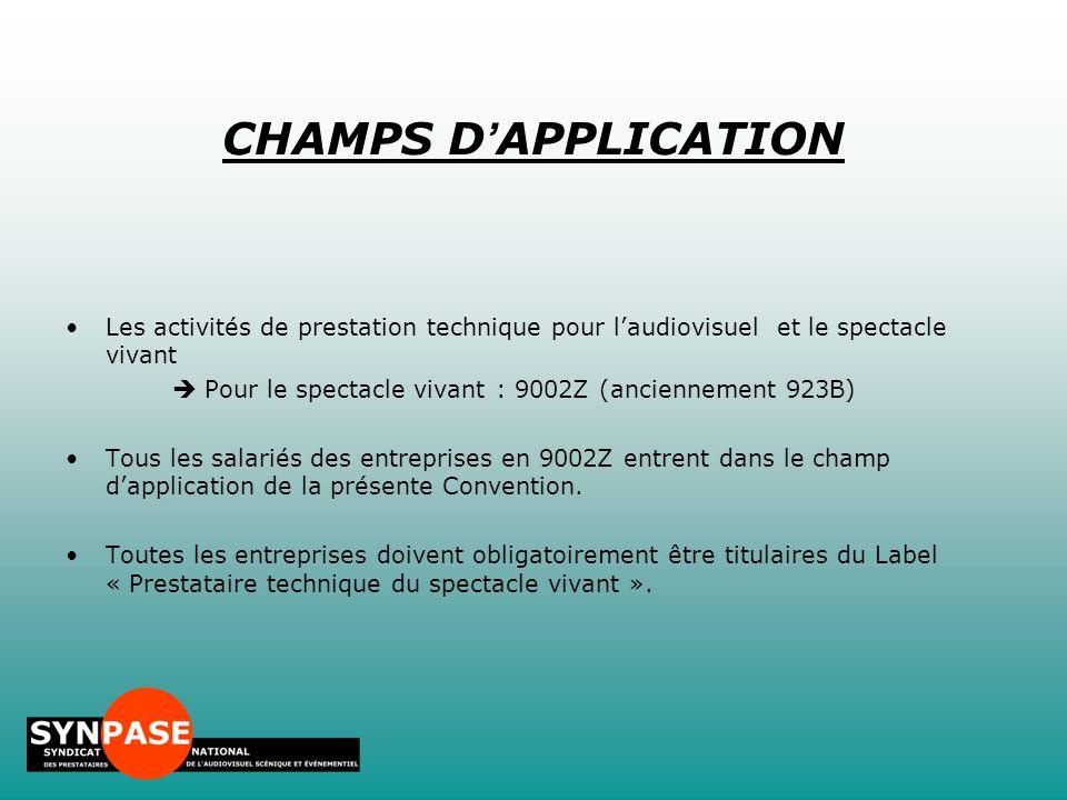 CHAMPS D'APPLICATION Les activités de prestation technique pour l'audiovisuel et le spectacle vivant.