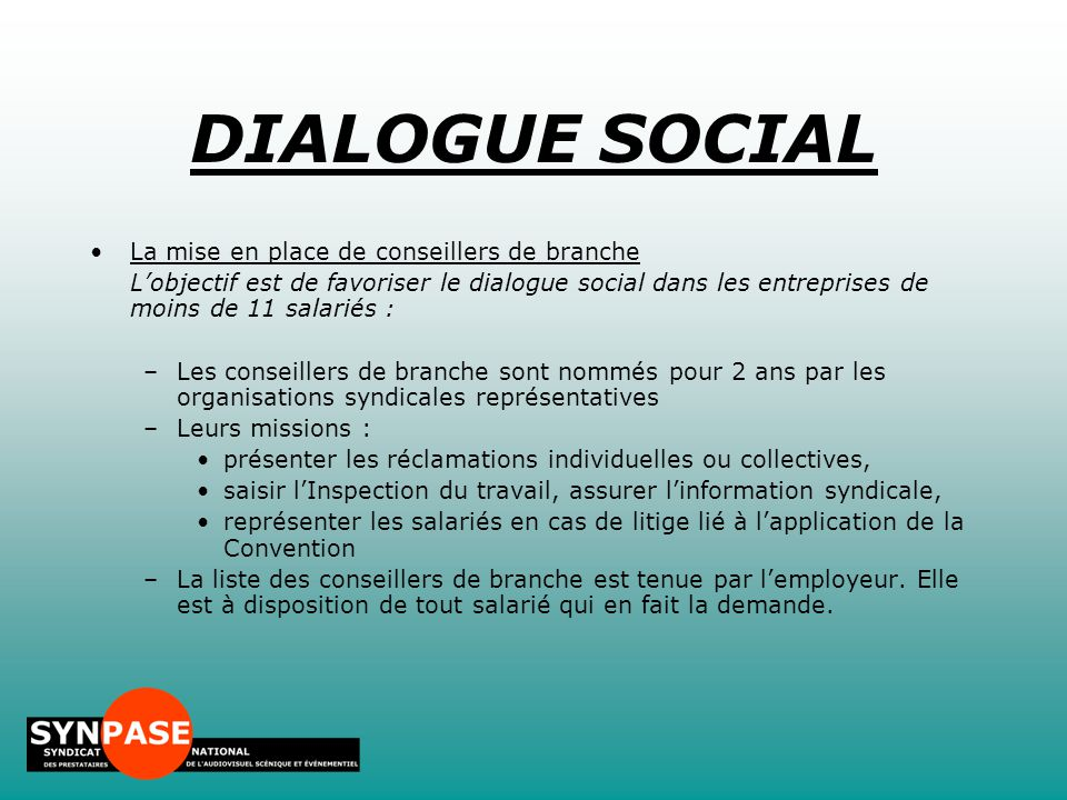 DIALOGUE SOCIAL La mise en place de conseillers de branche