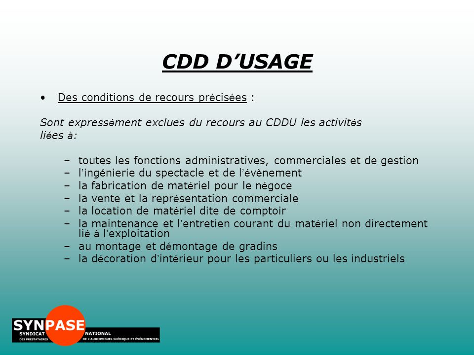 CDD D'USAGE Des conditions de recours précisées :