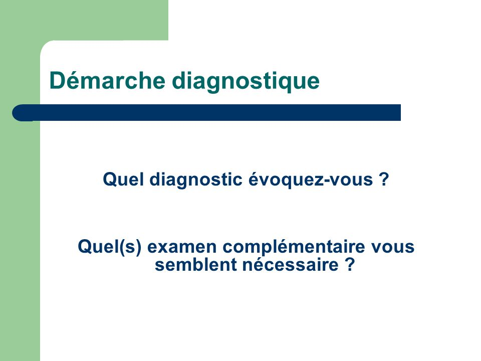 Démarche diagnostique