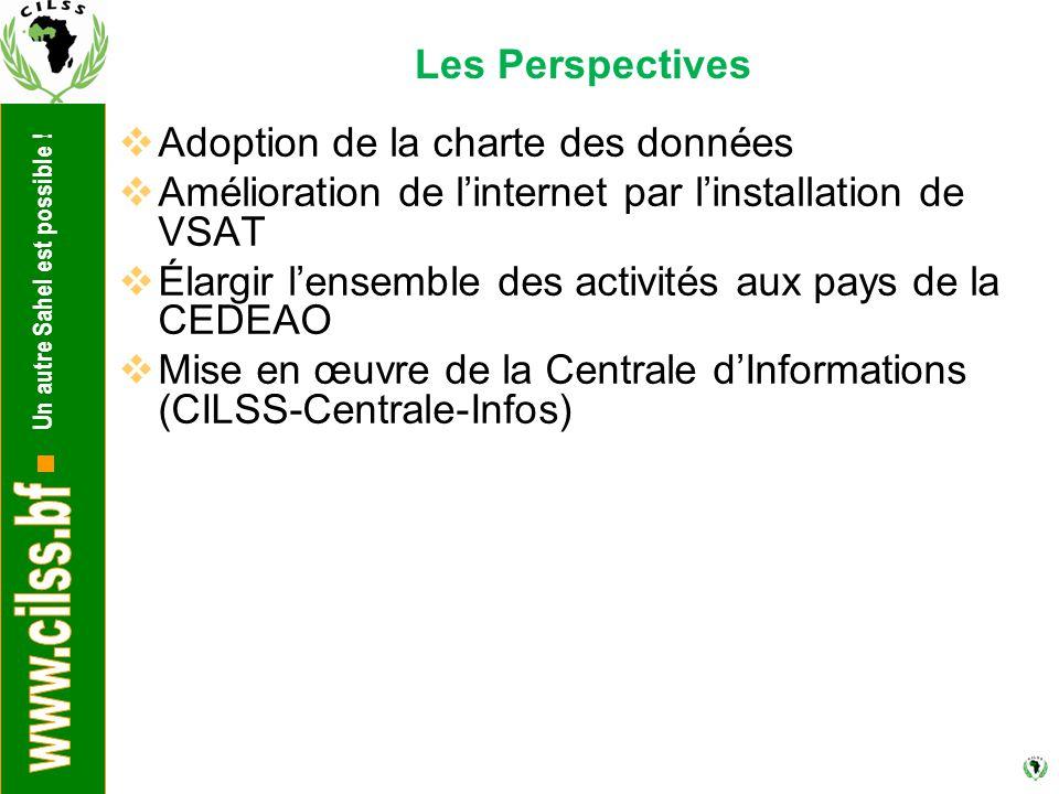 Les Perspectives Adoption de la charte des données. Amélioration de l'internet par l'installation de VSAT.