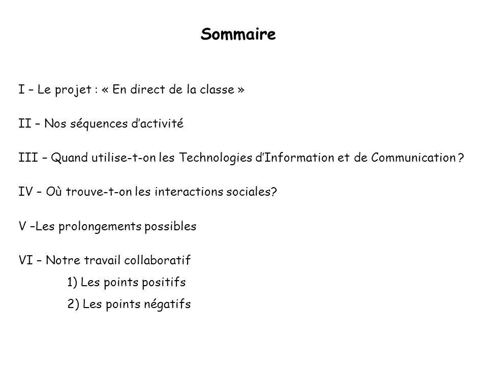 Sommaire I – Le projet : « En direct de la classe »