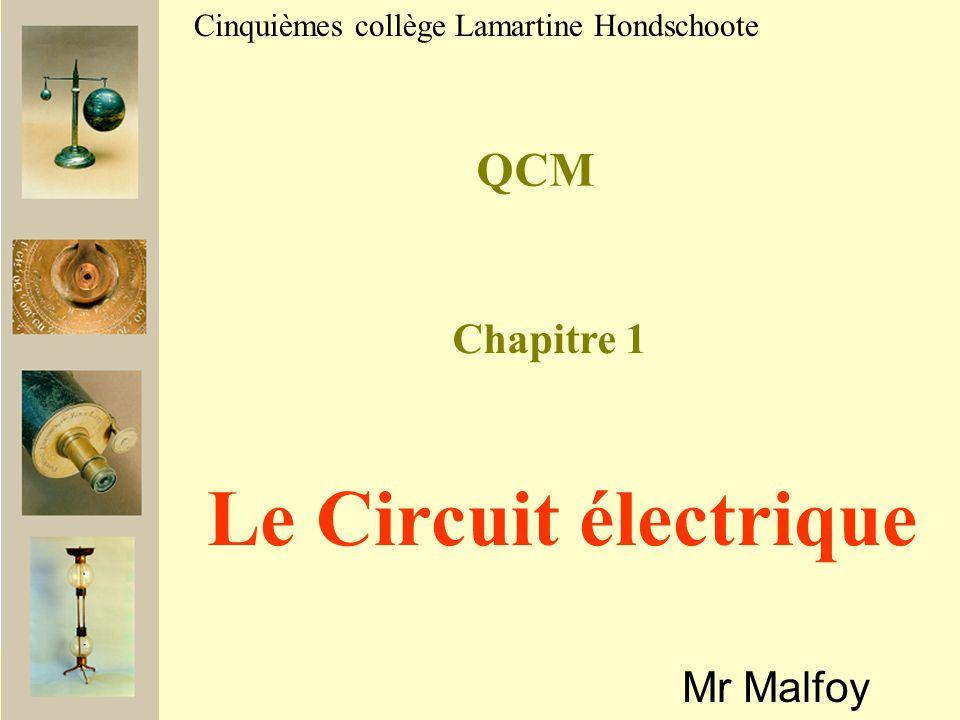 Le Circuit électrique QCM Chapitre 1 Mr Malfoy