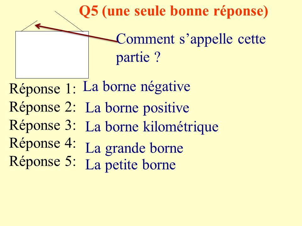 Q5 (une seule bonne réponse)