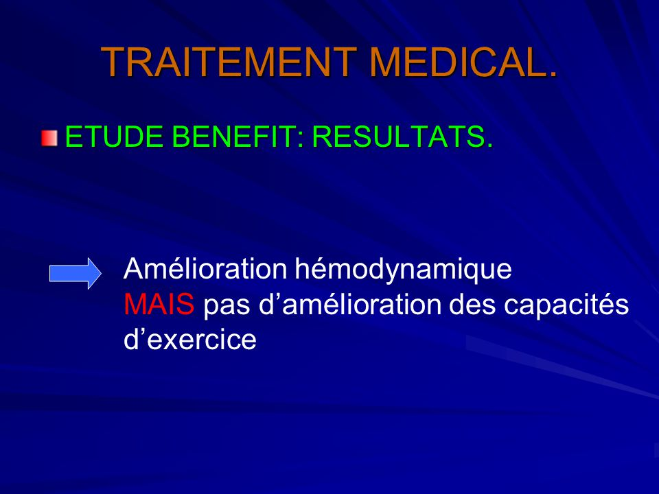 TRAITEMENT MEDICAL. ETUDE BENEFIT: RESULTATS.